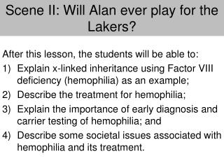 Scene II: Will Alan ever play for the Lakers?