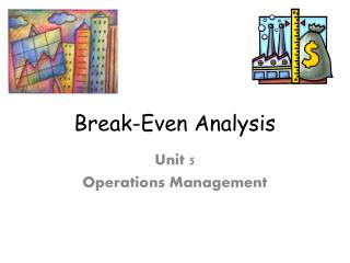Break-Even  A nalysis