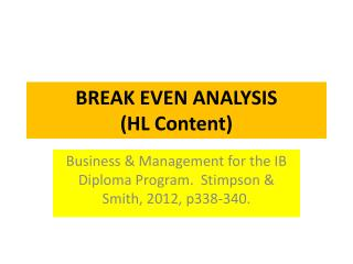 BREAK EVEN ANALYSIS  (HL Content)