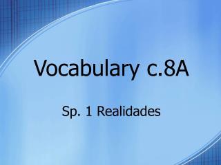 Vocabulary c.8A