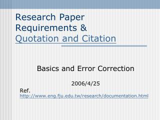 Research Paper Requirements &  Quotation and Citation