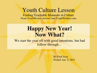 Happy New Year! Now What? We start the year off with good intentions, but bad follow-through…