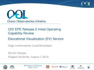 OOI EPE Release 2 Initial Operating Capability Review Educational  Visualization (EV)  Service