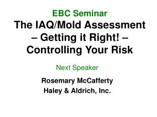 EBC Seminar The IAQ/Mold Assessment – Getting it Right! – Controlling Your Risk