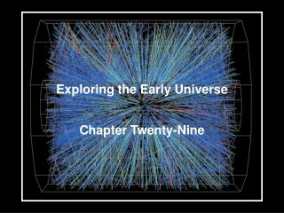 Exploring the Early Universe