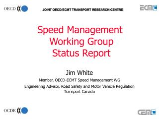 Speed Management  Working Group Status Report