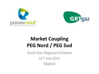 Market Coupling  PEG Nord / PEG  Sud