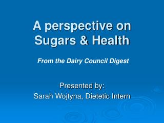 A perspective on  Sugars & Health