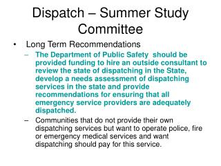 Dispatch – Summer Study Committee