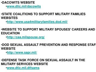 DACOWITS WEBSITE dtic.mil/dacowits STATE COALITIONS TO SUPPORT MILITARY FAMILIES WEBSITES