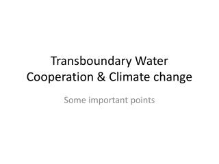 Transboundary Water Cooperation & Climate change