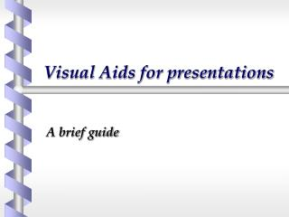 Visual Aids for presentations