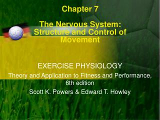 Chapter 7 The Nervous System:  Structure and Control of Movement