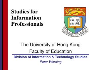 The University of Hong Kong Faculty of Education Division of Information & Technology Studies
