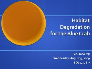 Habitat Degradation  for the Blue Crab