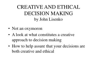 CREATIVE AND ETHICAL DECISION MAKING by John Lisenko