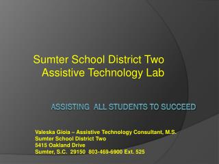 Assisting  All Students to succeed