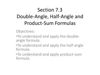 Section 7.3 Double-Angle, Half-Angle and Product-Sum Formulas