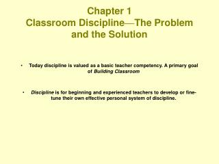 Chapter 1 Classroom Discipline — The Problem and the Solution