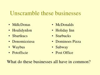 Unscramble these businesses