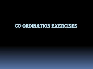 Co-ordination Exercises