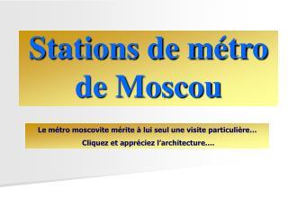 Stations de métro   de Moscou