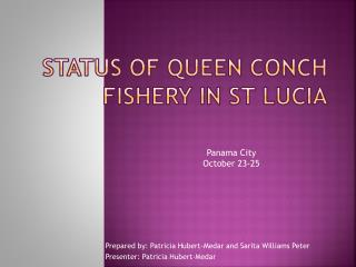 STATUS OF QUEEN CONCH FISHERY IN ST LUCIA