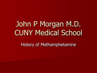 John P Morgan M.D. CUNY Medical School