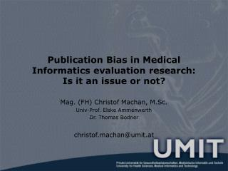 Publication Bias in Medical Informatics evaluation research: Is it an issue or not?