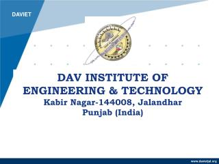 DAV INSTITUTE OF ENGINEERING & TECHNOLOGY Kabir Nagar-144008, Jalandhar Punjab (India)