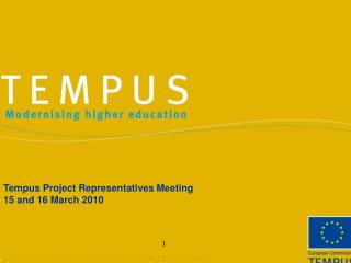 Tempus Project Representatives Meeting 15 and 16 March 2010