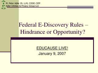 Federal E-Discovery Rules   Hindrance or Opportunity