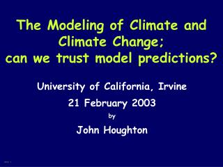 The Modeling of Climate and Climate Change; can we trust model predictions?