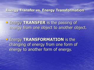 Energy Transfer vs. Energy Transformation