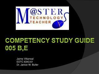 Competency study guide 005 B,E