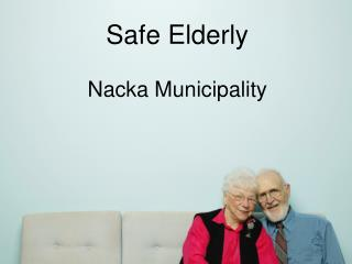 Safe and Secure Special Housing -   Nacka Community  in cooperation with WHO Collaborating Center on Community Safety Pr
