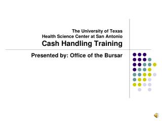 The University of Texas Health Science Center at San Antonio Cash Handling Training