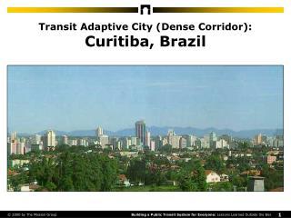 Transit Adaptive City (Dense Corridor): Curitiba, Brazil