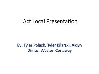 Act  L ocal Presentation