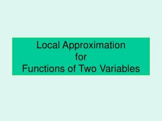 Local Approximation  for  Functions of Two Variables