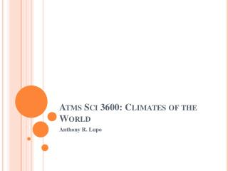 Atms Sci  3600: Climates of the World