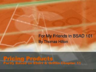 Pricing Products Partly Based on Ebert & Griffin Chapter 11