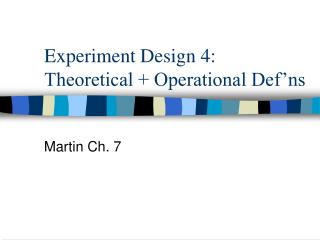 Experiment Design 4: Theoretical + Operational Def'ns