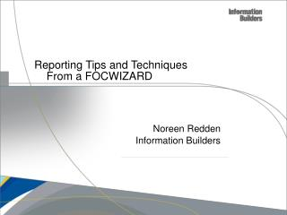 Reporting Tips and Techniques      From a FOCWIZARD