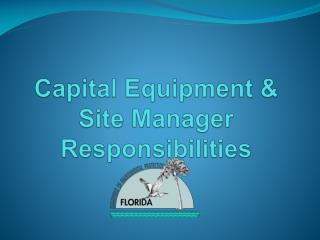 Capital Equipment &  Site Manager Responsibilities