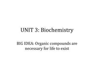 UNIT 3: Biochemistry