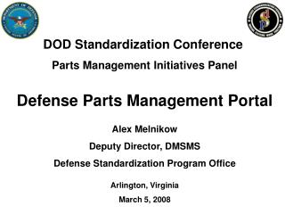 Alex Melnikow Deputy Director, DMSMS Defense Standardization Program Office