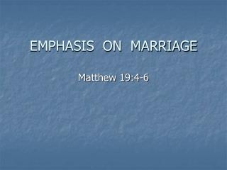 EMPHASIS  ON  MARRIAGE