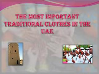 The most important  traditional  clothes  in the UAE