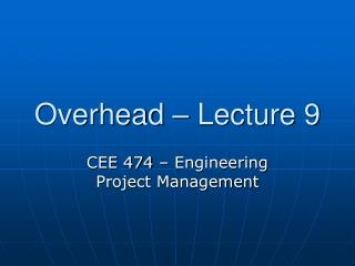 Overhead   Lecture 9